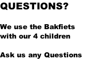 QUESTIONS?  We use the Bakfiets  with our 4 children  Ask us any Questions